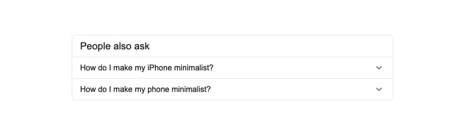 """screenshot of google's """"people also ask"""" section containing two questions about how to make a phone minimal"""